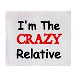 Im the CRAZY Relative 3 Throw Blanket
