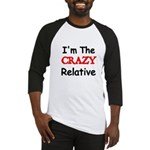 Im the CRAZY Relative 3 Baseball Jersey