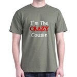 Im The CRAZY Cousin T-Shirt