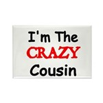 Im the CRAZY Cousin 2 Magnets