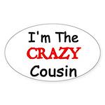 Im the CRAZY Cousin 2 Sticker