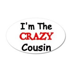 Im the CRAZY Cousin 2 Wall Decal