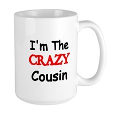 Im the CRAZY Cousin 2 Mugs