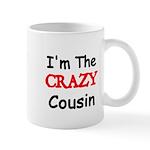 Im the CRAZY Cousin 2 Mugs