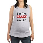Im the CRAZY Cousin 2 Maternity Tank Top