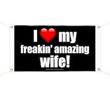 """I Love My Freakin' Amazing Wife!"" Banner"