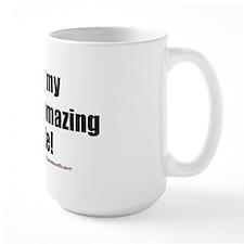 """""""I Love My Freakin' Amazing Wife!"""" Mug"""