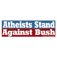 Atheists Against Bush Bumper Bumper Sticker