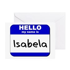 hello my name is isabela  Greeting Cards (Package