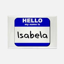hello my name is isabela Rectangle Magnet