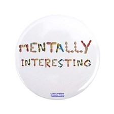 "Mentally Interesting 3.5"" Button"