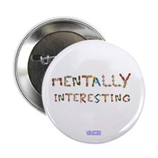 "Mentally Interesting 2.25"" Button"