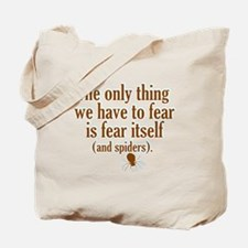The Only Thing We Have to Fear... Tote Bag