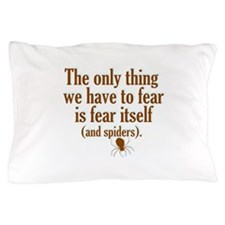 The Only Thing We Have to Fear... Pillow Case