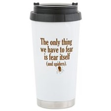 The Only Thing We Have to Fear... Travel Mug
