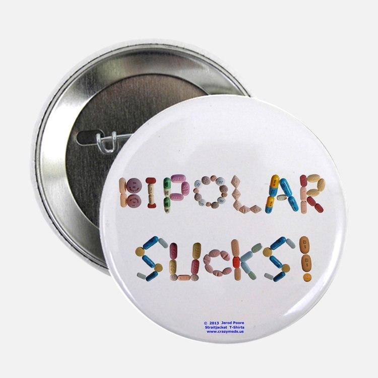 """Bipolar Sucks! 2.25"""" Button"""