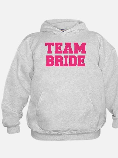 Team Bride Hoody