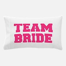 Team Bride Pillow Case