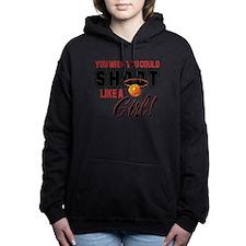 Basketball - Shoot Like a Girl Hooded Sweatshirt