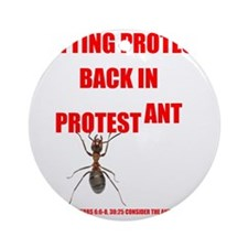 Protest ant Round Ornament