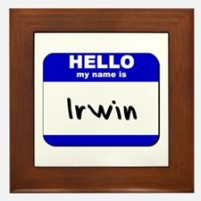 hello my name is irwin  Framed Tile