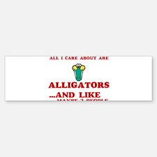 All I care about are Alligators Bumper Bumper Bumper Sticker