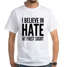 I Believe In Hate At First Sight Shirt