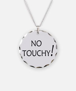 No Touchy! Necklace