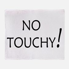 No Touchy! Throw Blanket