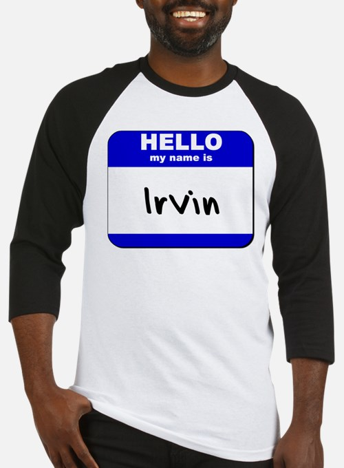 hello my name is irvin Baseball Jersey
