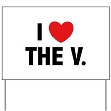 I Love The V. Yard Sign