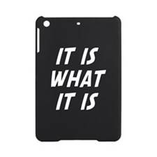 It Is What It Is iPad Mini Case