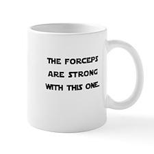 Forceps are Strong Mug