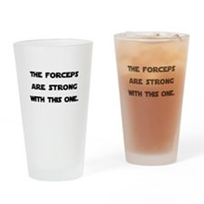 Forceps are Strong Drinking Glass