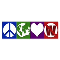 Peace, Earth, Love, Not W (bumper sticker)