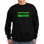 My IQ Test Came Back NEGATIVE 2 Sweatshirt