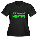 My IQ Test Came Back NEGATIVE 2 Plus Size T-Shirt