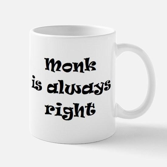 monk always right Mug