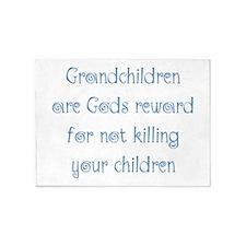 Grandchildren are Gods Reward 5'x7'Area Rug