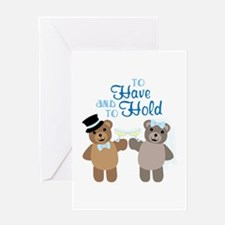 To Have And To Hold Greeting Cards
