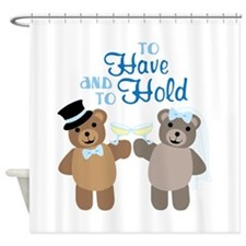 To Have And To Hold Shower Curtain