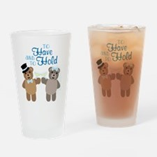 To Have And To Hold Drinking Glass