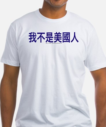 """I am not American"" Chinese Shirt"