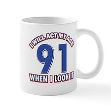 Act 91 years old Mug