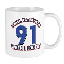 Act 91 years old Mug