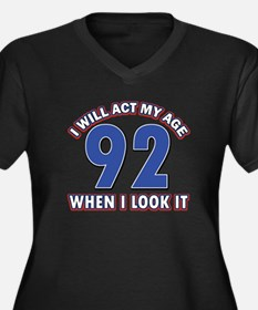 Act 92 years old Women's Plus Size V-Neck Dark T-S
