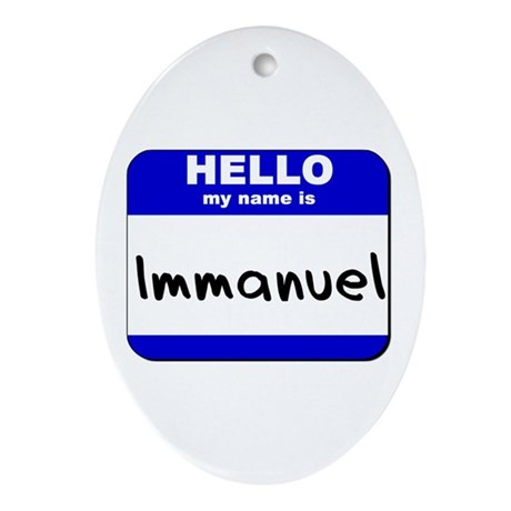 hello my name is immanuel Oval Ornament