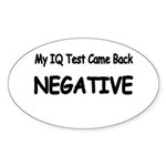 My IQ Test Came Back NEGATIVE Sticker