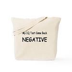 My IQ Test Came Back NEGATIVE Tote Bag