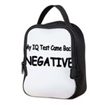 My IQ Test Came Back NEGATIVE Neoprene Lunch Bag
